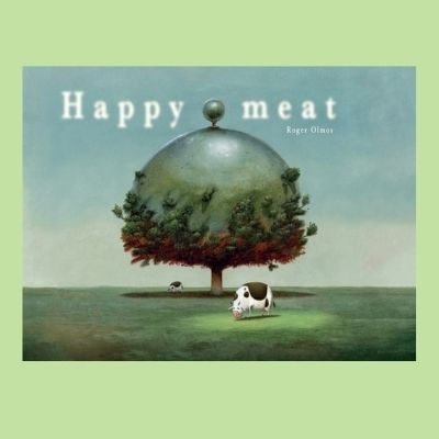 Happy Meat - Roger Olmos